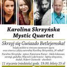 Karolina Skrzyńska Mystic Quartet w Kalinowym Sercu!